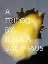 Backhaus, Jessica: A Trilogy.