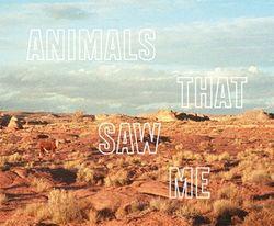 Panar, Ed: Animals That Saw Me.