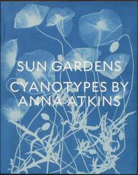 Schaaf, Larry J.: Sun Gardens.