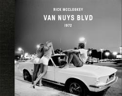 Rick Mccloskey: Van Nuys Blvd 1972.