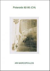 Ari Marcopoulos: Polaroids 92-95 (Ca).