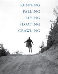 Alice Mark Durant: Running Falling Flying Floating Crawling.